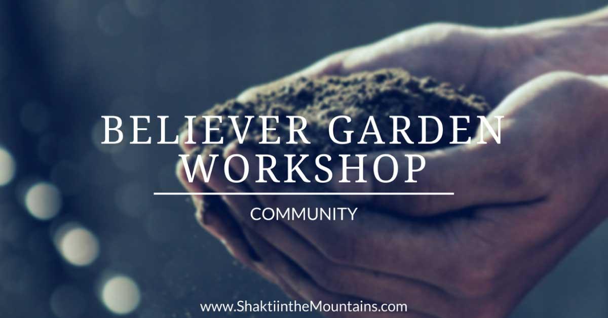 Believer Garden Workshop